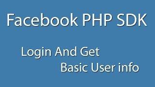 Facebook PHP SDK : Login And Get Basic User Info - Curl - Facebook Graph API - Learn Quickly