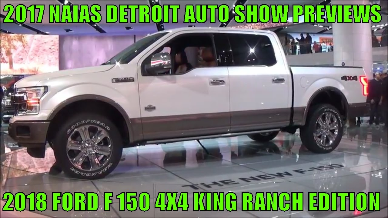 2018 FORD F 150 4X4 KING RANCH EDITION AT 2017 NAIAS DETROIT AUTO SHOW - YouTube