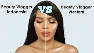 BEAUTY VLOGGER INDONESIA VS BEAUTY VLOGGER WESTERN   Apa aja perbedeannnya?