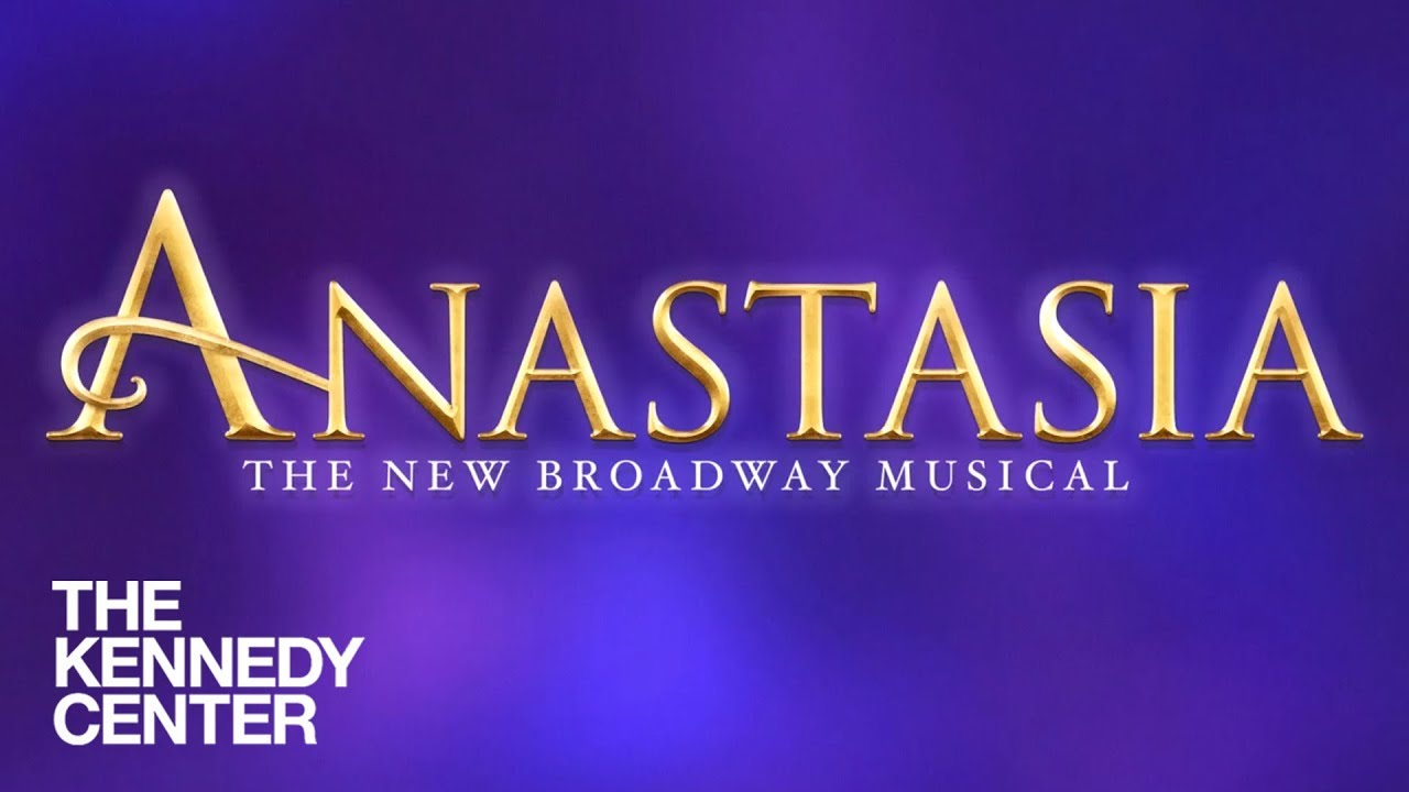 Anastasia - The John F  Kennedy Center for the Performing Arts