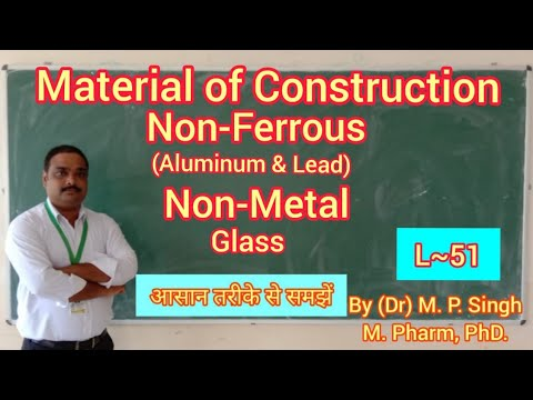 Material of Construction   Part~3   Non Ferrous & Glass   Pharma Engineering   BP304T   L~51