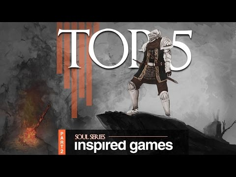 "TOP 5 ""Souls like"" Games (Part 2)"