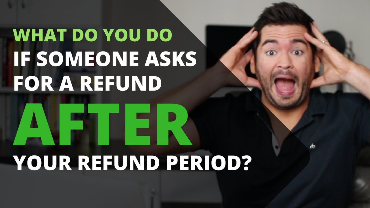 Online Course Tips: What do you do if someone asks for a refund AFTER your  refund period?