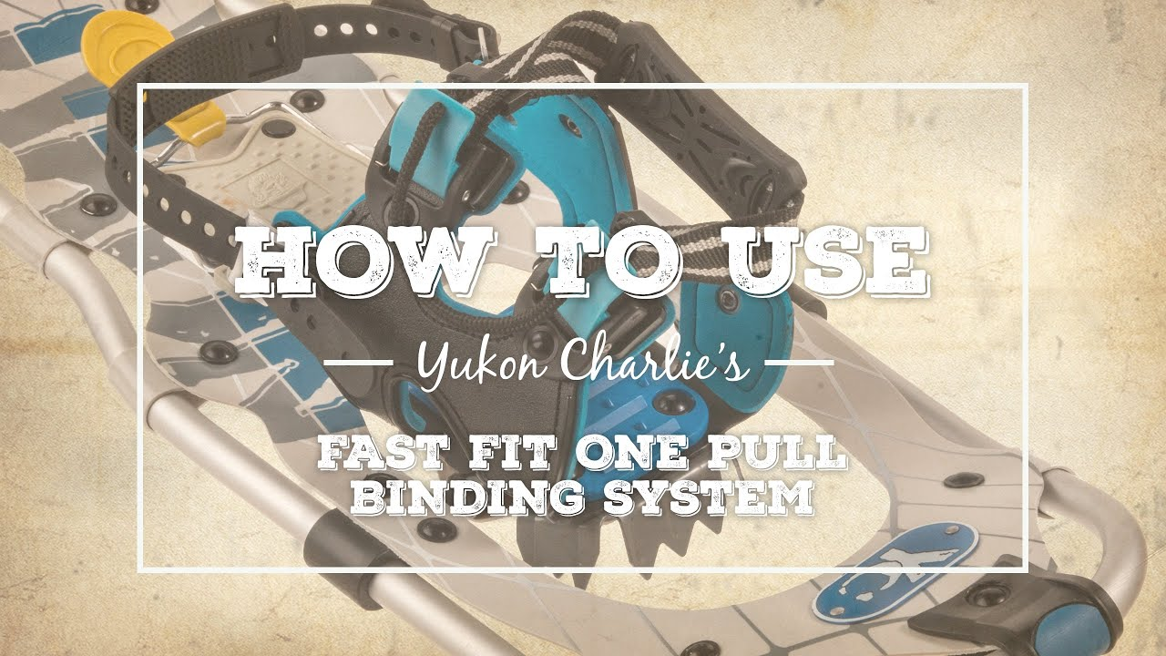 How to use the Yukon Charlie's Fast Fit One Pull Binding System