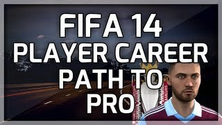 FIFA 14 Player Career Mode | Path To Pro | Getting Started | Pilot Episode