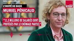 Muriel Pénicaud : '11,3 millions de salariés sont protégés par le chômage partiel'
