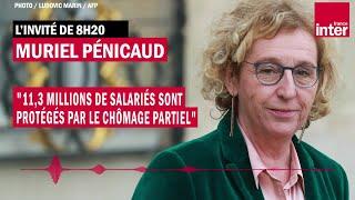 """Muriel Pénicaud : """"11,3 millions de salariés sont protégés par le chômage partiel"""""""