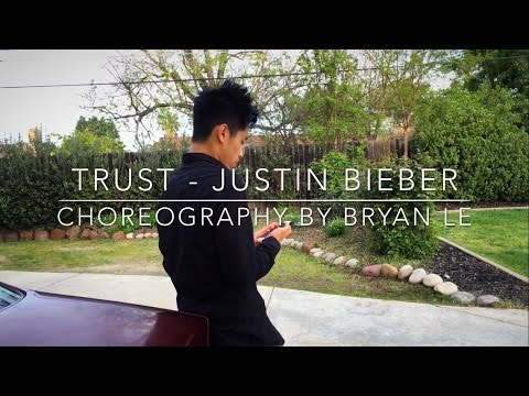 Trust - Justin Bieber | Choreography by Bryan Le