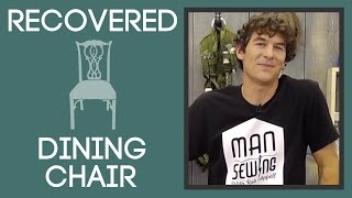 Recovered Dining Chair: An Easy Sewing Project With Rob Appell Of Man Sewing