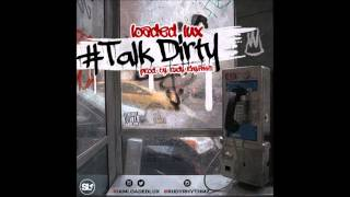 Loaded Lux - Talk Dirty (Audio)