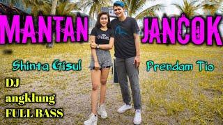 Download Mantan Djancuk - Shinta Gisul Ft Prendam Tio (Dj Angklung) FULL BASS SANTUY [COVER]