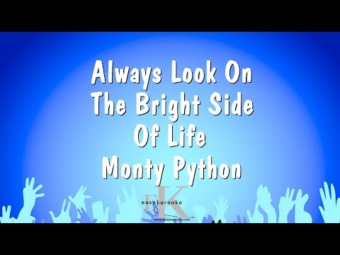 Always Look On The Bright Side Of Life - Monty Python (Karaoke Version)
