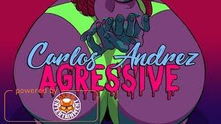 Carlos Andrez - Agressive - April 2018
