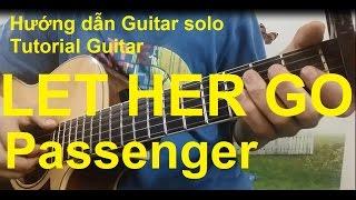 Hướng dẫn: Let Her Go | Passenger | Guitar Solo | Thành Toe