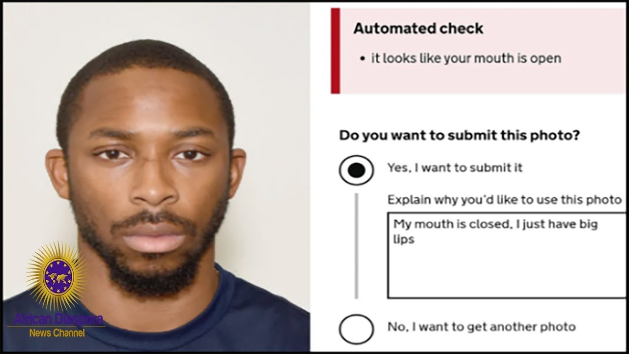 UK Facial Detection System Rejected Man's Passport Photo Due To Him Having Big Lips
