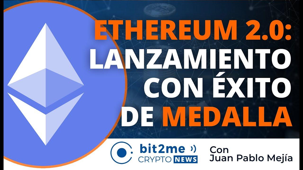 ? ? ETHEREUM 2.0: LANZAMIENTO con éxito de MEDALLA - Bit2Me Crypto News - 05.08.2020