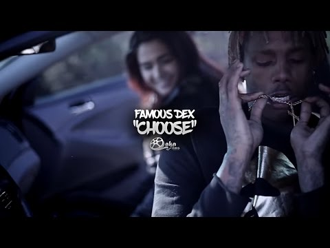 "Famous Dex - ""Choose"" (Official Music Video)"