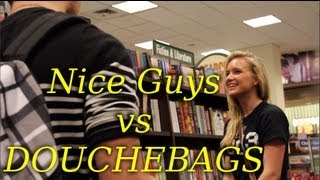 One of HiddenReaction's most viewed videos: Nice Guys vs Douchebags (What Girls Really Want)