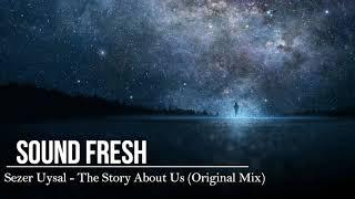 Sezer Uysal  - The Story About Us (Original Mix) Resimi