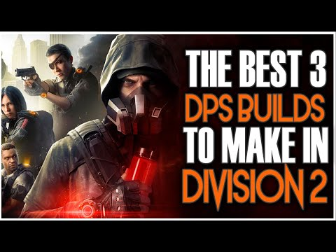 THE BEST 3 PVE DPS BUILDS IN THE DIVISION 2 WARLORDS OF NEW YORK