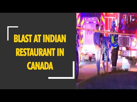 Explosion at an Indian restaurant in Canada, 15 injured