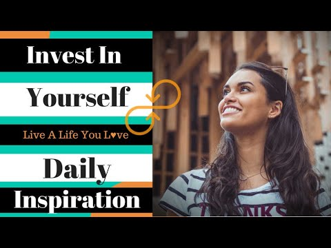 It's Time To Invest In Yourself - Daily Inspiration