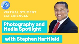 Virtual Student Experiences Photography and Media Spotlight - Stephen Hartfield