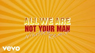 Play Not Your Man (Ninetoes Eighties Electro Remix) (Edit)
