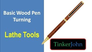 Basic Wood Pen Turning - Lathe Tools