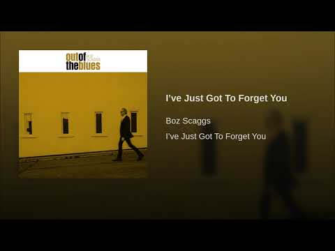 I've Just Got To Forget You