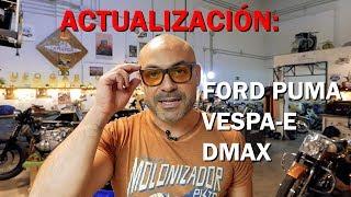 DECISIONES: Ford Puma, Vespa eléctrica y DMAX - ACTUALIZACIÓN