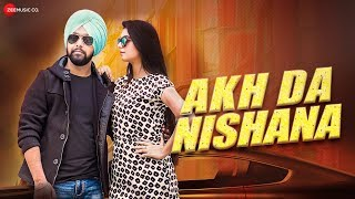 Akh Da Nishana - Official Music Video | Anisha Singh & Monika | Jimmy Manku | Indi Singh