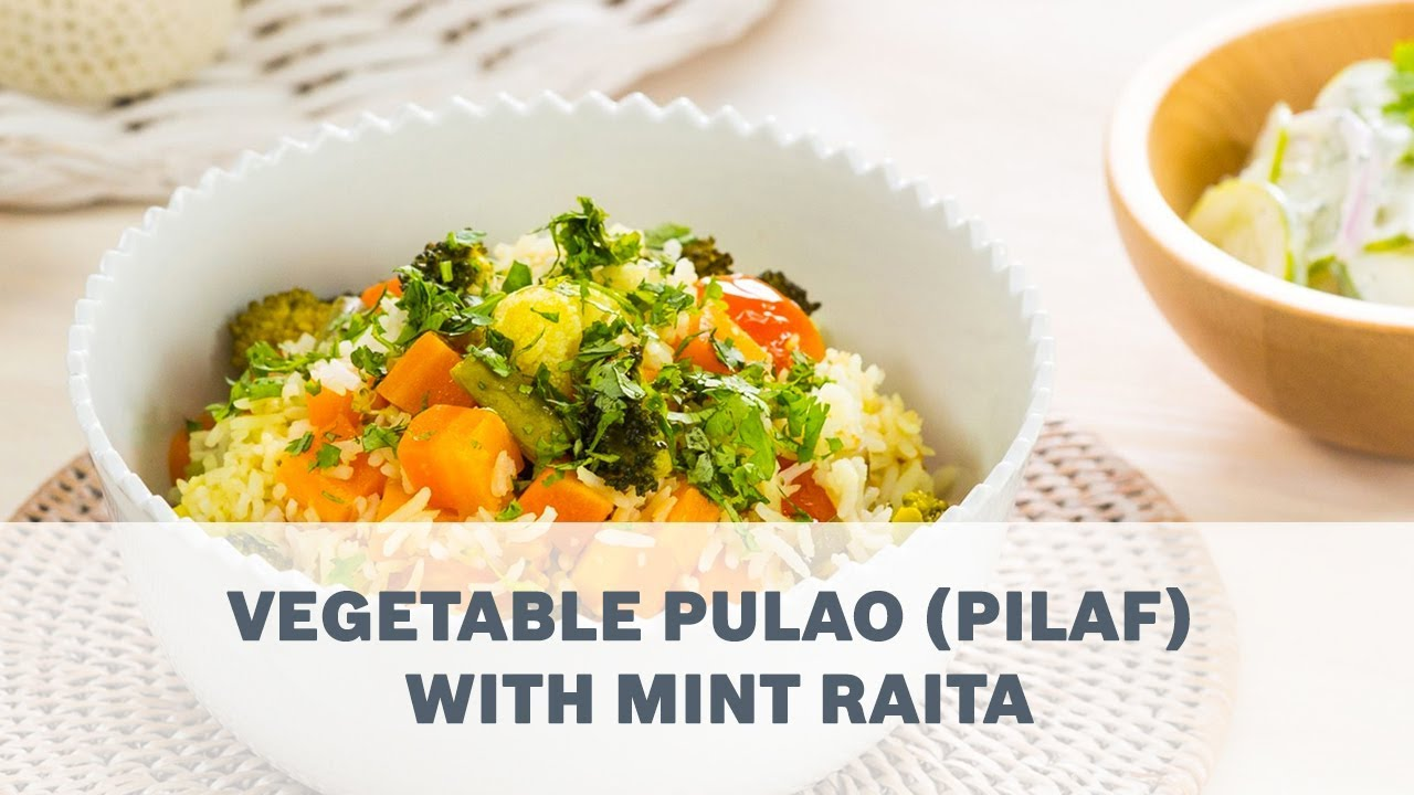 Vegetable Pulao and Cucumber Mint Raita Recipe – Cooking with Bosch ...