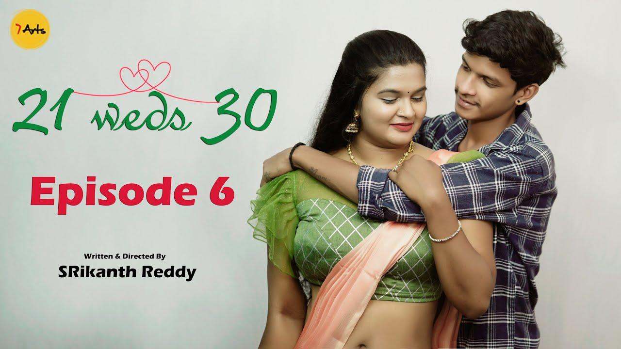 21 weds 30  Episode 6 | 7 Arts | SRikanth Reddy