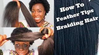 how to feather tips of kanekalon braiding hair best results box braids twist hair extensions