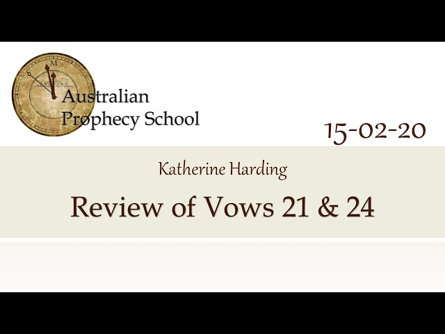 Review of Vows 21 & 24; Katherine Harding - 15.02.20