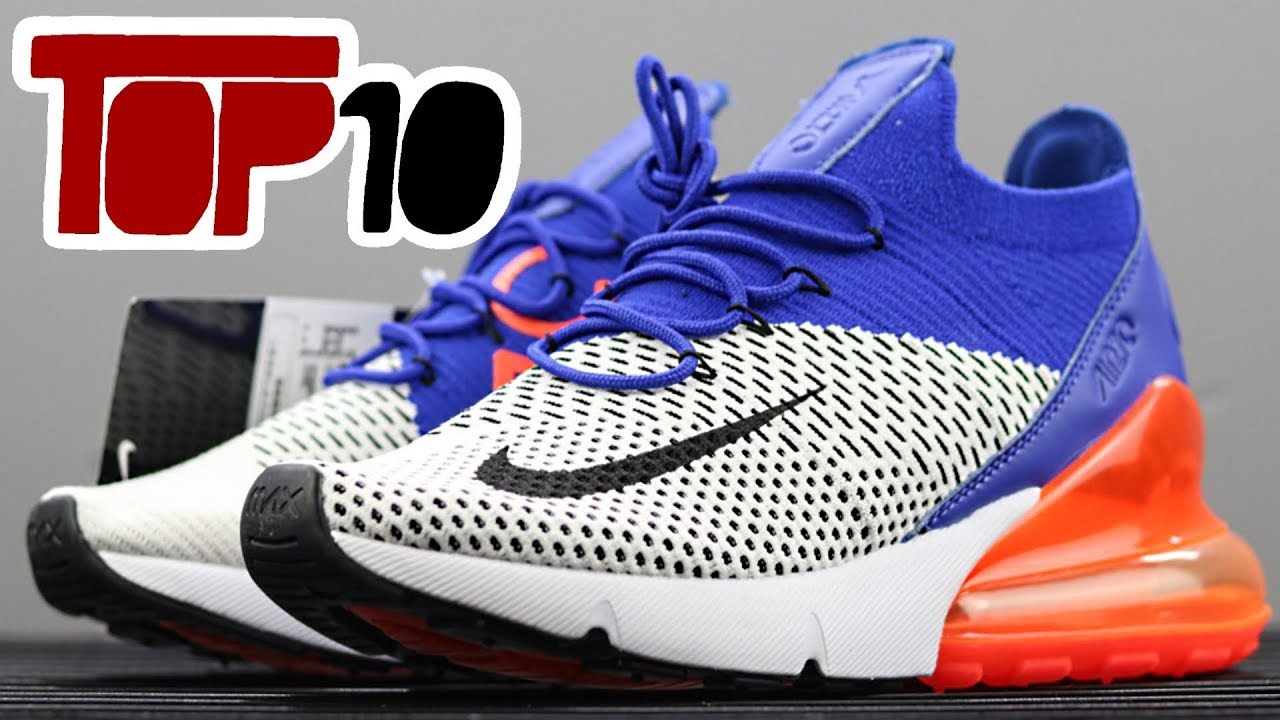Top 10 Nike Air Max 270 Shoes Of 2018