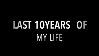 MY STORY 😊| MOVE ON | #10yearchallenge Video