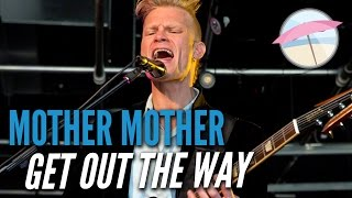 Mother Mother - Get Out The Way (Live at the Edge)