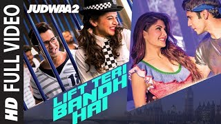Lift Teri Bandh Hai Video Song | Judwaa 2