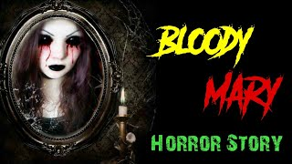 BLOODY MARY Challenge Gone Haunted☠☠ | Khooni Monday|horror story in hidni|