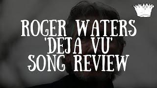 Roger Waters 'Déjà Vu' Song Review