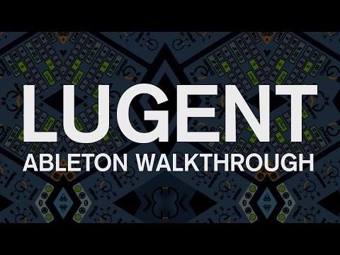 Ableton Walkthrough - Lugent