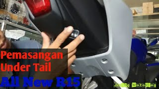 Pemasangan sein undertail All new R15