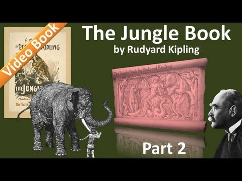 Part 2 - The Jungle Book Audiobook by Rudyard Kipling (Chs 4
