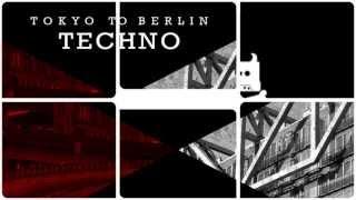 Techno Music Samples - Rankin Audio Pres Tokyo To Berlin Techno