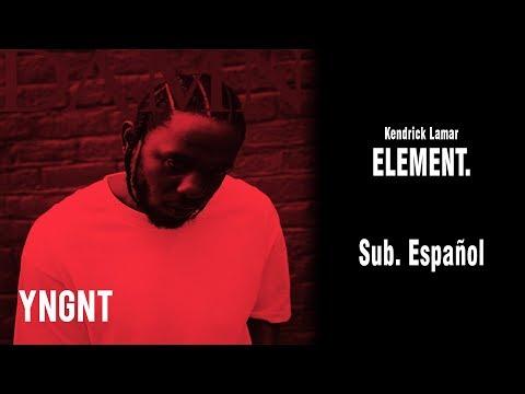 Kendrick Lamar - ELEMENT. (Subtitulada al Español)