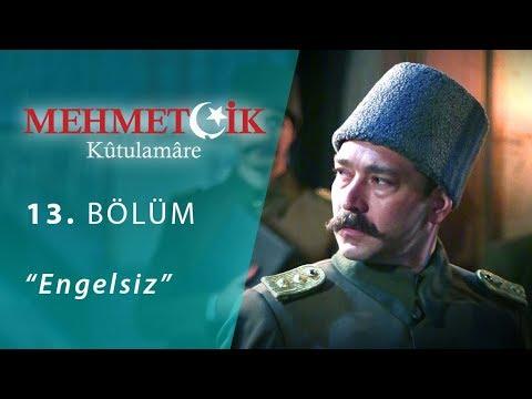 Mehmetçik Kûtulamâre 13.Bölüm Engelsiz