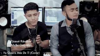Yo Quiero Más De Ti - Jaime murrel (COVER) Josué Ráudez Ft Melki González