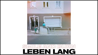 Smile And Burn - Leben lang [OFFICIAL VIDEO]